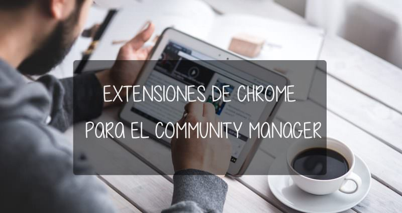 extensiones de chrome para el community manager