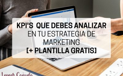 Qué KPI's analizar en tu estrategia de marketing [+ PLANTILLA GRATIS]